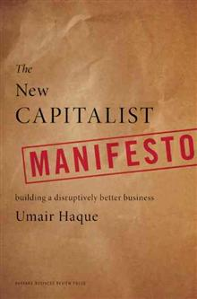 The New Capitalist Manifesto Building A Disruptively Better Business